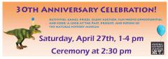 30th anniversary celebration, Saturday, April 27th, 1-4 pm. Ceremony at 2:30 pm. photo of baby dinosaur with bday hat on.